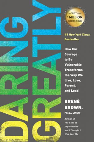 Best books for entrepreneurs - Daring Greatly: How the Courage to Be Vulnerable Transforms the Way We Live, Love, Parent, and Lead by Brené Brown