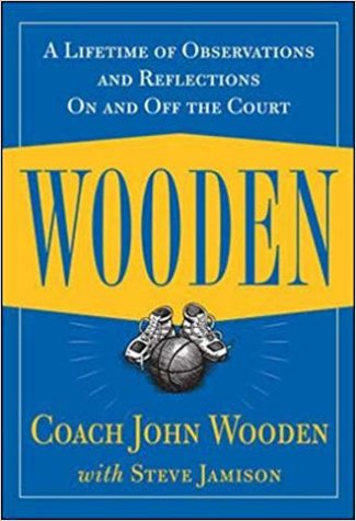 Wooden: A Lifetime of Observations and Reflections On and Off the Court by John Wooden & Steve Jamison