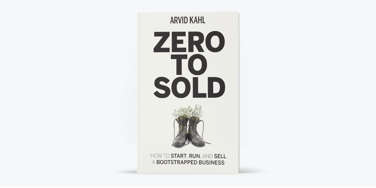 "Arvid Kahl's new book, ""Zero to Sold"" is all about how to start, run, and sell a bootstrapped business."