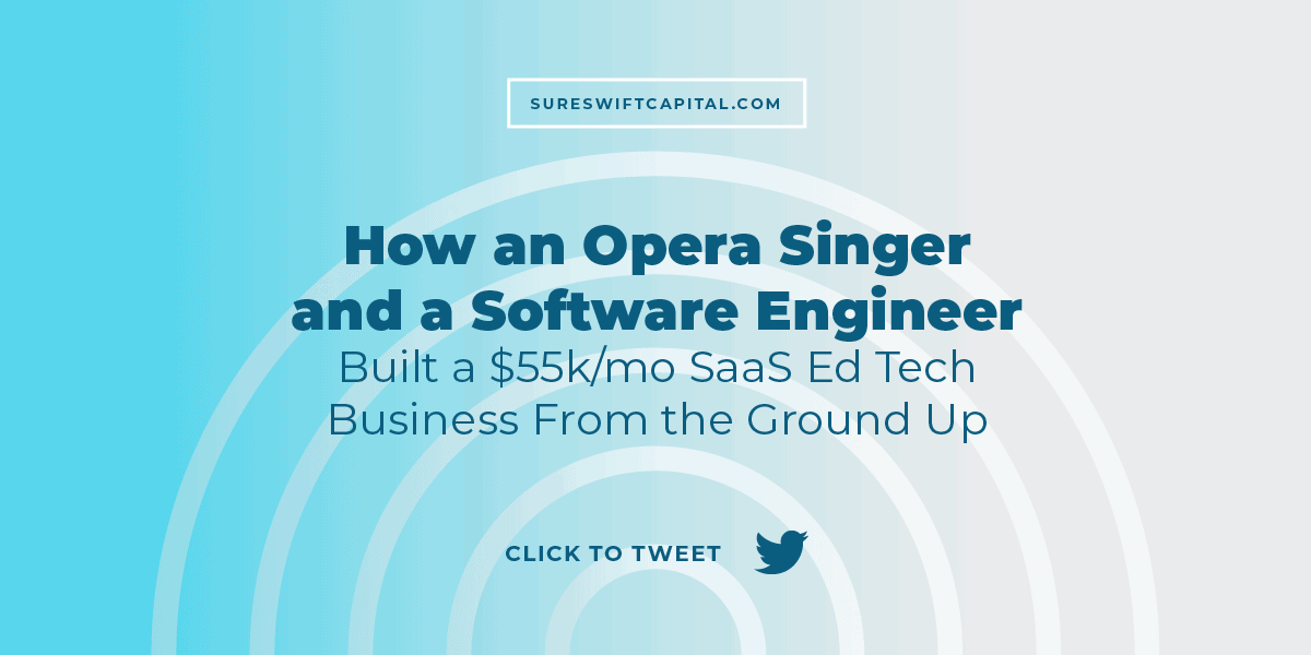 How an Opera Singer and a Software Engineer Built a $55k/mo SaaS Ed Tech Business From the Ground Up