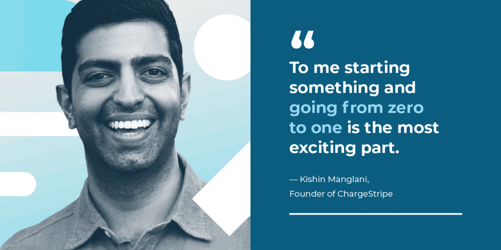 An interview with Kishin Manglani, Founder of ChargeStripe