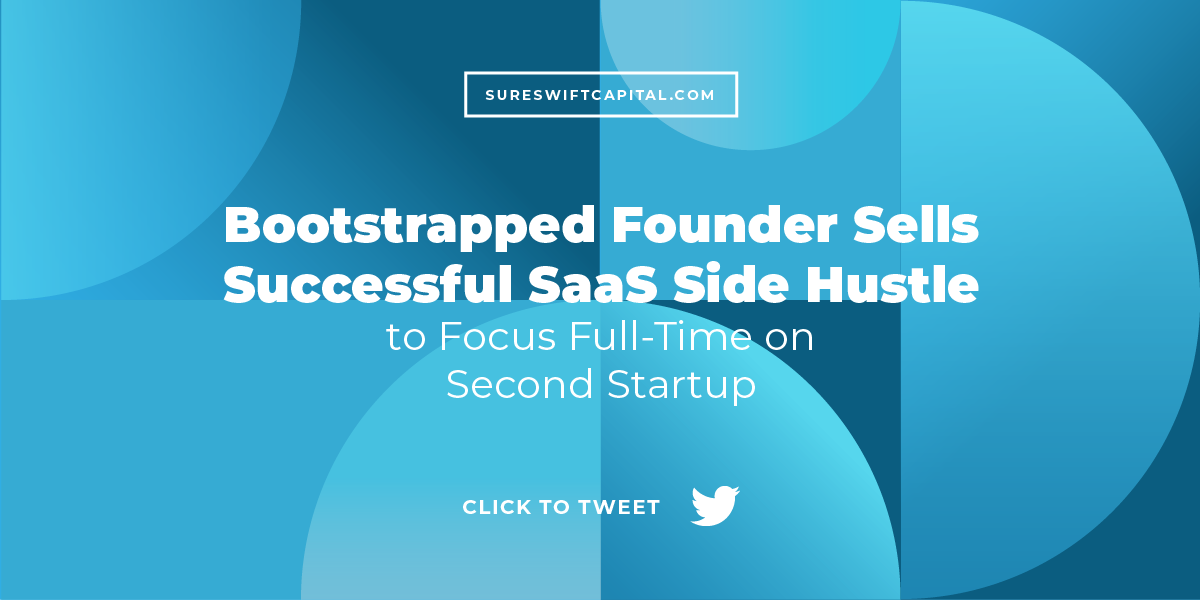 Bootstrapped Founders Sells SaaS to focus on second startup
